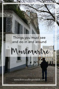 Things you must see and do in and around Montmartre in Paris - The Travelling Tedaldi - Travel Blog