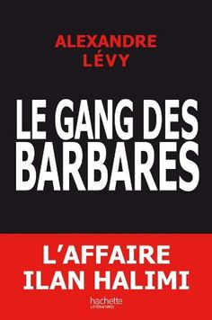 *Le gang des barbares, Alexandre Lévy. Cliquez sur l'image pour écouter l'émission. #temoignage