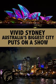 Vivid Sydney in Australia is one of the city's coolest annual festivals, where iconic structures are covered in lights. Here's what you can expect, should you choose to attend.