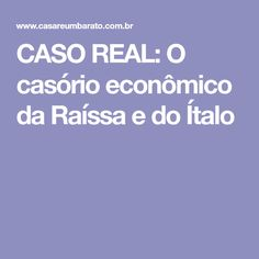 CASO REAL: O casório econômico da Raíssa e do Ítalo