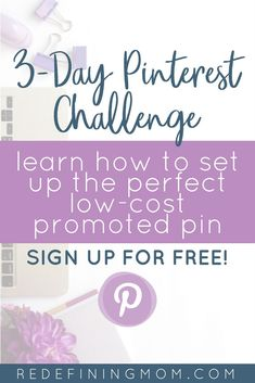 3-day Pinterest challenge for bloggers and online business owners! Pin Practical Ads will teach you how to run the perfect low-cost promoted pin! Promoted Pins for business | Pinterest tips | how to use Pinterest | Pinterest marketing strategies for bloggers via @redefinemom