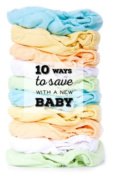 10 Ways to Save with a New Baby - Lifeisalullaby.com