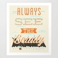 Always See The Beauty Art Print by Zach Terrell - $16.00