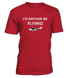 Pilot Aviation I D Rather Be Flying Airplane T shirt