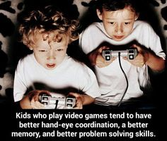 Kids who play video games tend to have better hand-eye coordination, a better memory, and better problem solving skills.
