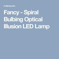 Fancy - Spiral Bulbing Optical Illusion LED Lamp