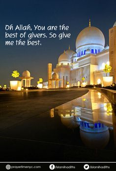 Oh #Allah, You are the #best of givers. So give me the best.  #faith #islam #islamicquotes #muslim #allahuakbar #trustallah #muslimquote #believe