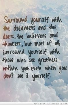 Surround yourself with believers