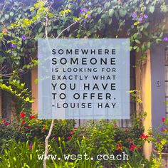 Somewhere someone is looking for exactly what you have to offer - Louise Hay | Eileen West Life Coach, Life Coach, inspiration, inspirational quotes, motivation, motivational quotes, quotes, daily quotes, self improvement, personal growth, Louise Hay, Lou