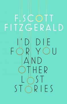 I'd Die for You: And Other Lost Stories (Hardback)