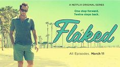 Hoy en Netflix: FLAKED (Temporada 1) - http://netflixenespanol.com/2016/03/11/hoy-en-netflix-flaked/