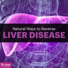 Liver disease - Dr. Axe http://www.draxe.com #health #holistic #natural