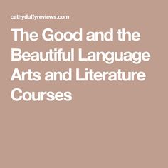 The Good and the Beautiful Language Arts and Literature Courses