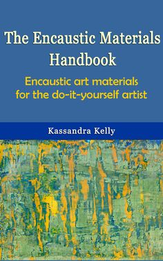 It almost looks real, doesn't it? The cover of my Encaustic Materials Handbook.