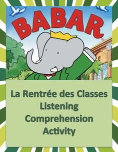 This is a listening comprehension exercise to accompany the episode «Babar: La Rentrée des Classes» There are 45 chronological multiple choice listening comprehension questions for