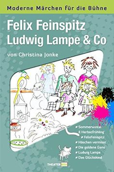 Buy Felix Feinspitz, Ludwig Lampe & Co by Christina Jonke and Read this Book on Kobo's Free Apps. Discover Kobo's Vast Collection of Ebooks and Audiobooks Today - Over 4 Million Titles! Ludwig, Theatre, Free Apps, Audiobooks, Literature, This Book, Ebooks, Reading, Kids