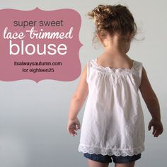 this sweet lace trimmed blouse is extremely easy to make in any size. step-by-step tutorial from www.itsalwaysautumn.com
