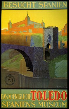 Javier Baldrich Century) Toledo La Imperial Museo - May 2020 Travel Ads, Travel And Tourism, Spain Travel, Vintage Travel Posters, Vintage Ads, Poster Retro, Spanish Posters, Toledo Spain, Tourism Poster
