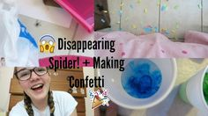 Disappearing Spider! + Making Confetti