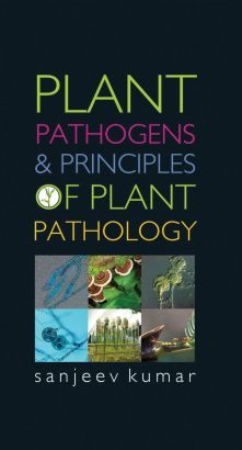 Plant Pathogens and Principles of Plant Pathology