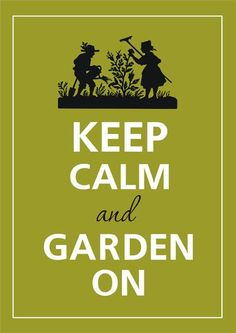 you are helping your vegetables grow, just remember to keep calm and garden on!While you are helping your vegetables grow, just remember to keep calm and garden on! Horticulture, Dream Garden, Home And Garden, Garden Living, Garden Cottage, Garden Club, Garden Bed, Herb Garden, Culture Bio