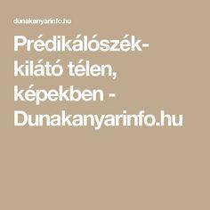Prédikálószék- kilátó télen, képekben - Dunakanyarinfo.hu