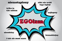 Dla prawdziwych EGOistów