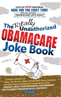 (http://patriotdepot.com/the-totally-unauthorized-obamacare-joke-book/)