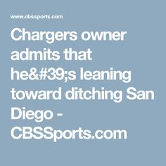 Chargers owner admits that he's leaning toward ditching San Diego - CBSSports.com