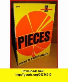 Pieces (9780684100890) Robert Creeley , ISBN-10: 0684100894  , ISBN-13: 978-0684100890 ,  , tutorials , pdf , ebook , torrent , downloads , rapidshare , filesonic , hotfile , megaupload , fileserve
