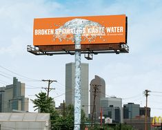 """Broken sprinklers waste water. Use only what you need."" (Advertising Agency: Sukle Advertising & Design, Denver, USA)"