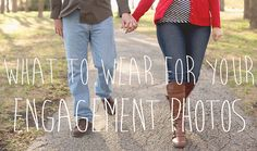 What to wear for engagement photos.  Engagement photo outfit guide.