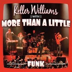 "A track-by-track review of Keller Williams' live record ""Funk"", his debut with More Than a Little."