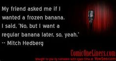Mitch Hedberg One-Liners - Bing Images