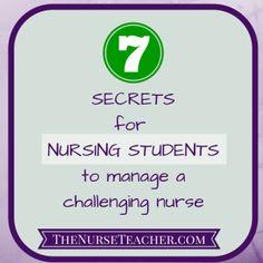 Seven Secrets for Nursing Students to Manage a Challenging Nurse - The Nurse Teacher