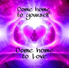 come home to love ... Only Love Is Real, All You Need Is Love, Best Quotes, Love Quotes, Inspirational Quotes, Spiritual Wisdom, Spiritual Awakening, Learning To Say No, Self Love Affirmations