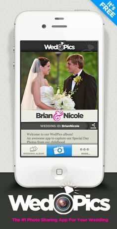 WedPics - The #1 Photo Sharing App for Your Wedding! And it's FREE!