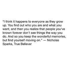You move on. From Nicholas Sparks, True Believer.