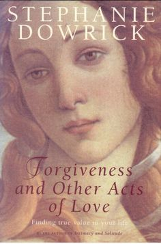 Forgiveness and Other Acts of Love by Stephanie Dowrick - Paperback - S/Hand