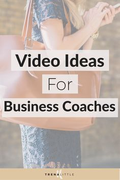 Video Ideas for Business Coaches — Trena Little   Video Content Strategist  One of the hardest parts to getting started with video content is coming up with video ideas!  In this post and video I'm giving business coaches 3 video ideas that will help build your authority in your niche!  Click the pin to get these 3 video ideas!