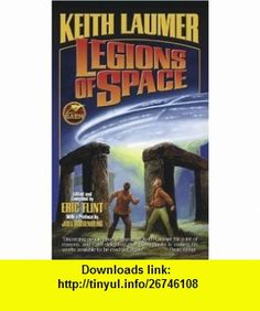 Legions of Space (9780743488556) Keith Laumer, Eric Flint , ISBN-10: 0743488555  , ISBN-13: 978-0743488556 ,  , tutorials , pdf , ebook , torrent , downloads , rapidshare , filesonic , hotfile , megaupload , fileserve