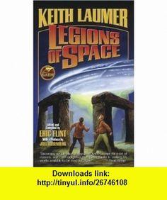 Legions of Space (9780743488556) Keith Laumer, Eric Flint , ISBN-10: 0743488555  , ISBN-13: 978-0743488556 ,  , tutorials , pdf , ebook , torrent , downloads , rapidshare , filesonic , hotfile , megaupload , fileserve
