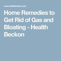 Home Remedies to Get Rid of Gas and Bloating – Health Beckon - Health Remedies Gas Remedies, Stomach Remedies, Health Remedies, Natural Remedies, Bloating Remedies, Herbal Remedies, Hair Remedies For Growth, Home Remedies For Hair, Hair Growth