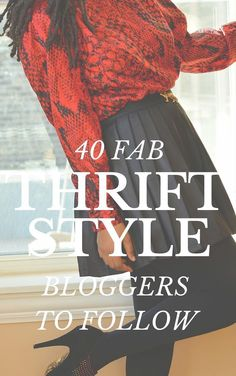 40 Thrift Style Bloggers to Follow | For your Goodwill fashion inspiration!