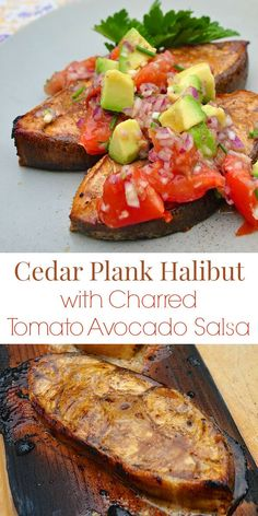 Cedar Plank Halibut with Charred Tomato Avocado Salsa - Don't just think salmon when using this quick smoking method; cedar plank halibut is equally delicious, especially with this charred tomato & avocado salsa.