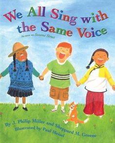 We all sing with the same voice, And we sing in harmony! The familiar words to this joyful song combine with vibrant illustrations to celebrate the idea that no matter where children live, what they l