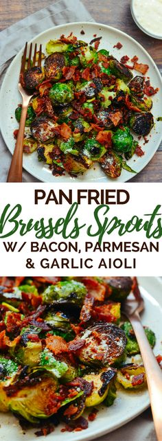 The BEST pan fried Brussels sprouts with bacon, parmesan, and garlic aioli sauce!