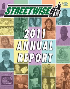 April 25 - May 1, 2012 Issue of StreetWise Magazine -> In our Annual Report, learn about our agency's many strides and accomplishments of 2011.     http://streetwise.org/2012/04/april-25-may-1-2012-streetwise-annual-report/