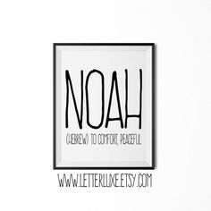Noah Name Meaning Art - Printable Baby Shower Gift - Nursery Printable Art - Digital Print - Nursery Decor - Typography Wall Decor Baby Names And Meanings, Names With Meaning, Name Meanings, Unisex Baby Names, Boy Names, Hebrew Baby Names, Noah Name, Snapchat Names, Typography Inspiration