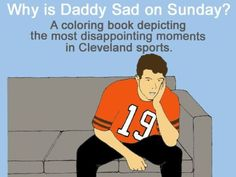 Scott O'Brien is raising funds for Disappointing Moments In Cleveland Sports Coloring Book on Kickstarter! A humorous & educational coloring book for the whole family, depicting famous disappointing moments from Cleveland professional sports. Browns Memes, Browns Fans, Nfl Memes, Football Conference, Funny Names, Cleveland Browns, Cleveland Ohio, World Of Sports, National Football League